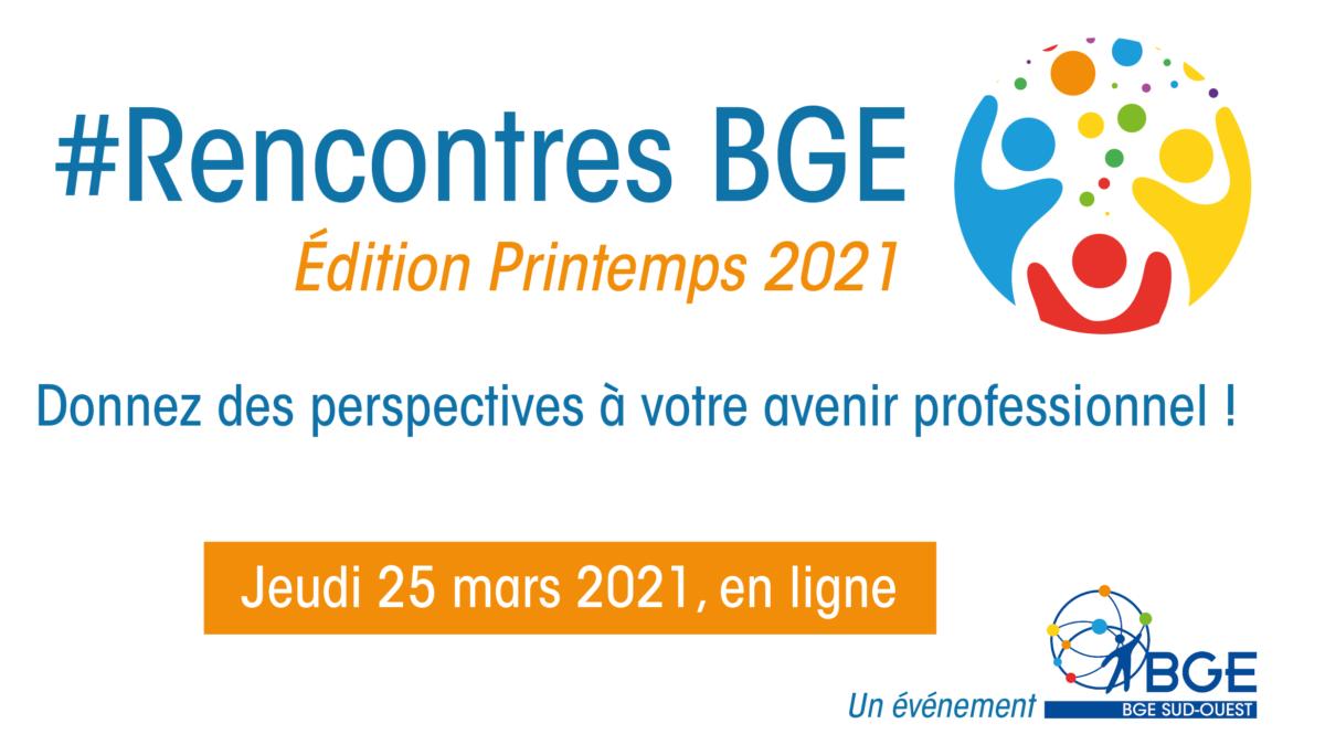 Rencontres BGE - Printemps 2021 - BGE Sud-Ouest